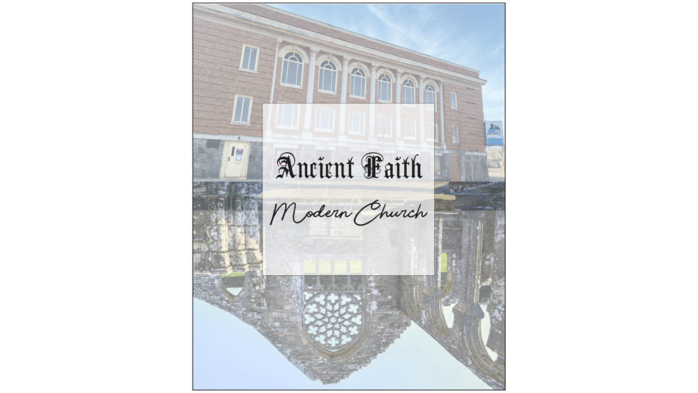 Ancient Faith / Modern Church