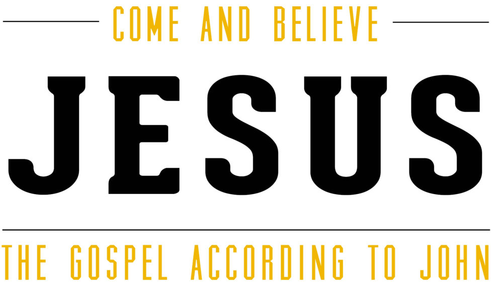 Come and Believe: the Gospel According to John