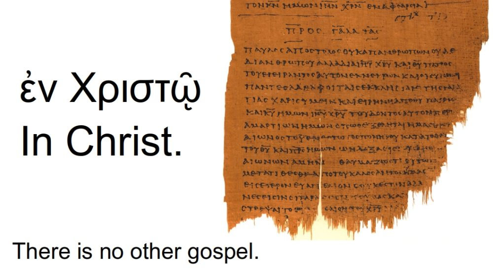 In Christ. There Is Only One Gospel.